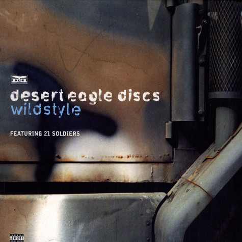 Desert Eagle Discs - Wildstyle feat. 21 soldiers