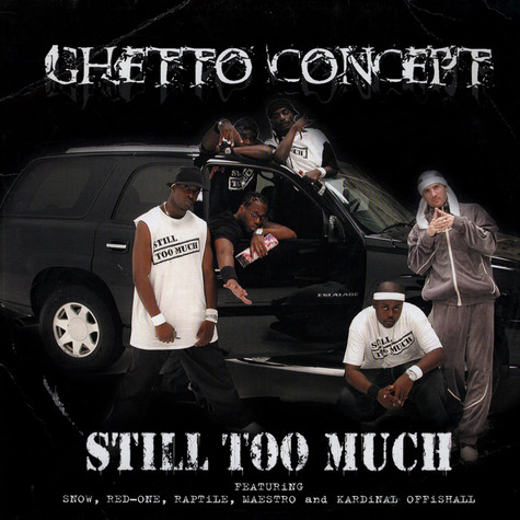Ghetto Concept - Still Too Much feat. Kardinal Offishall