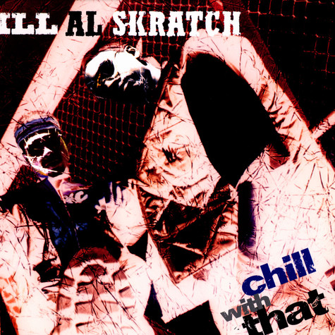 Ill Al Skratch - Chill with that