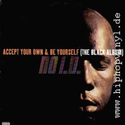 NO I.D. - Accept Your Own & Be Yourself (The Black Album)