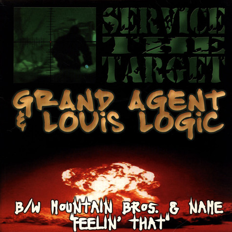 Grand Agent & Louis Logic - Service The Target
