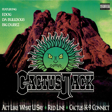 Cactus Jack - Act Like What U Say feat. Ed O.G, Da Bulldogs, Big Dubez