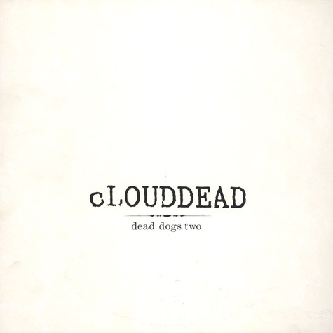 Clouddead - Dead dogs two