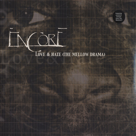 Encore - Love & Hate (The Mellow Drama)