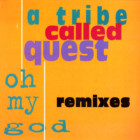 A Tribe Called Quest - Oh my god remixes