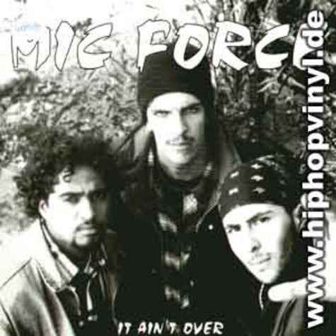 Mic Force - It Ain't Over