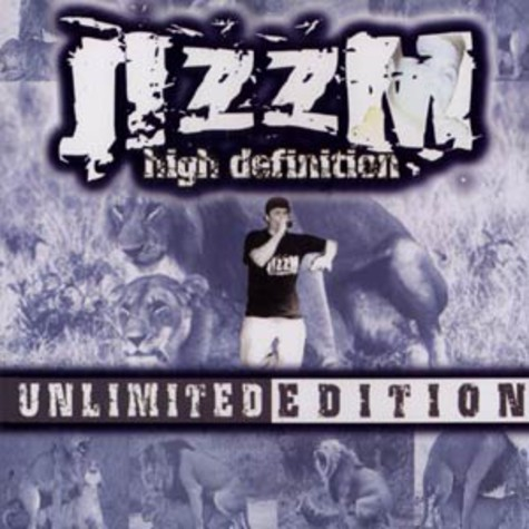 Jizzm High Definition - Unlimited edition