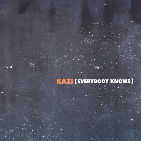 Kazi - Everybody Knows