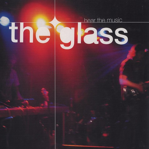 Glass, The - Hear the music