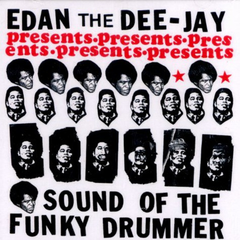 Edan the DJ - Sound of the funky drummer