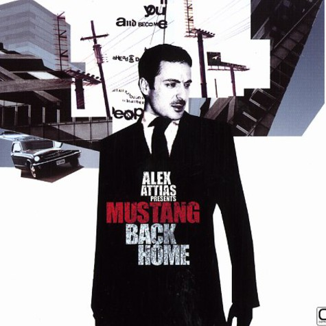 Alex Attias presents Mustang - Back home