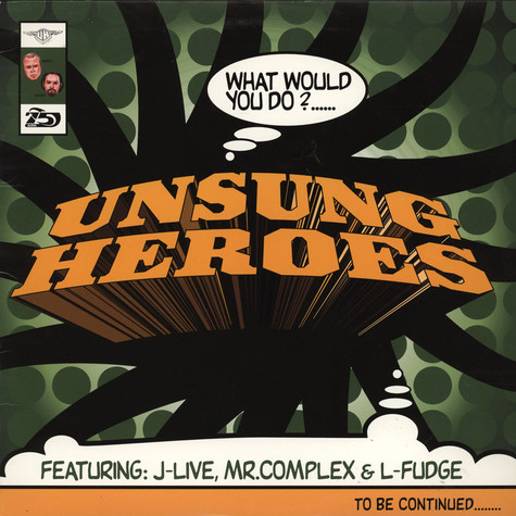 Unsung Heroes - What Would You Do ?
