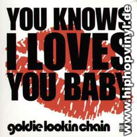 Goldie Lookin Chain - You knows i loves you baby