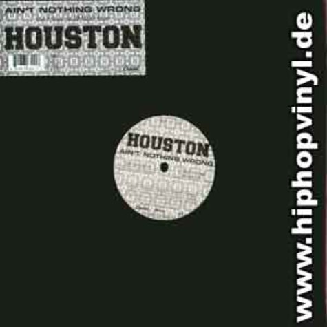 Houston - Ain't nothing wrong