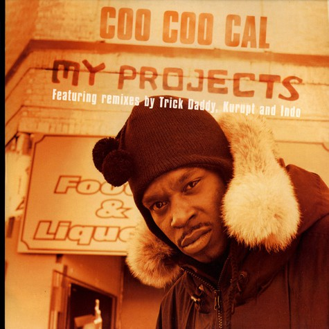 Coo Coo Cal - My projects remix feat. Trick Daddy, Kurupt & Indo