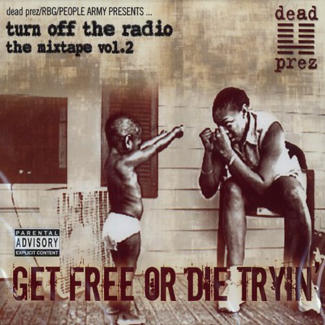 Dead Prez - Get free or die tryin