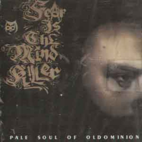 Pale Soul of Oldominion - Fear is the mind killer