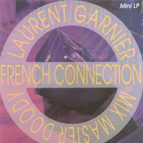 Laurent Garnier & Mix Master Doody - French connection EP