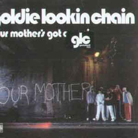 Goldie Lookin Chain - Your mother's got a apenis