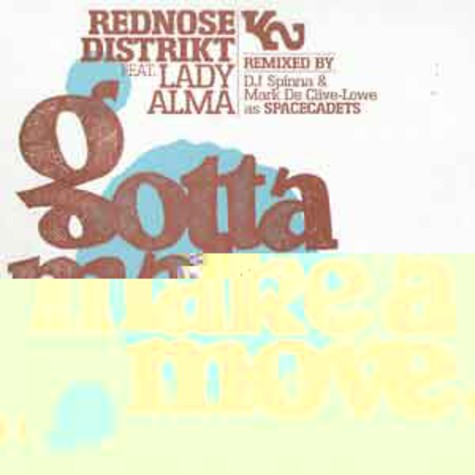 Rednose Distrikt - Gotta make a move DJ Spinna remix