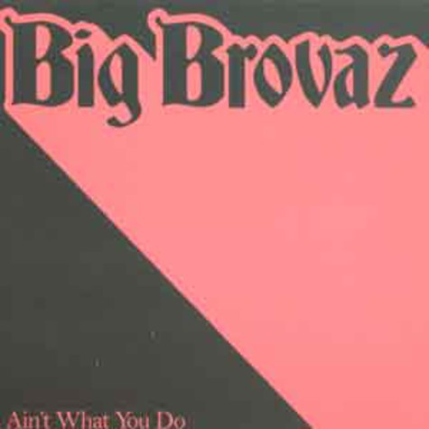 Big Brovaz - Ain't what you do Kardinal Beats remix