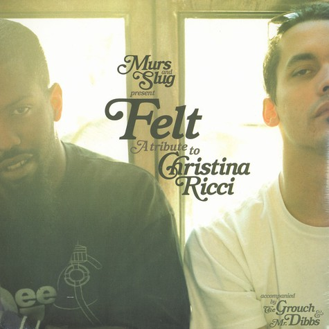 Felt (Murs & Slug) - 1: A Tribute To Christina Ricci