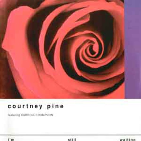 Courtney Pine - I'm still waiting feat. Carroll Thompson