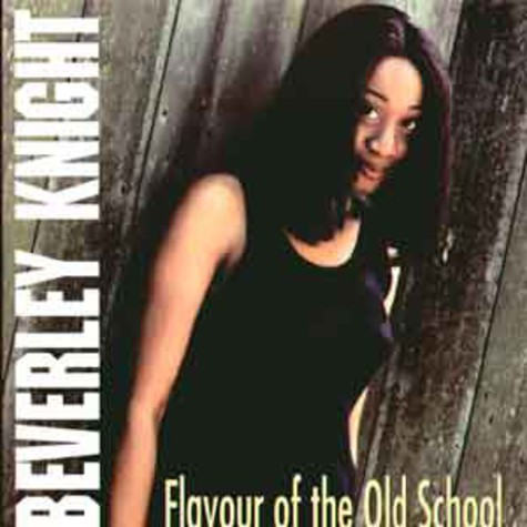 Beverley Knight - Flavour of the old school