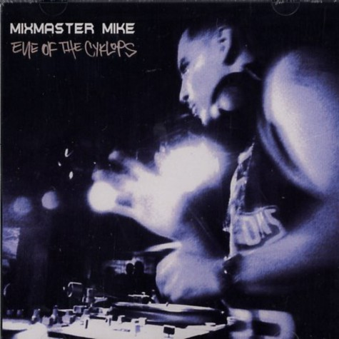 Mixmaster Mike - Eye of the cyclops