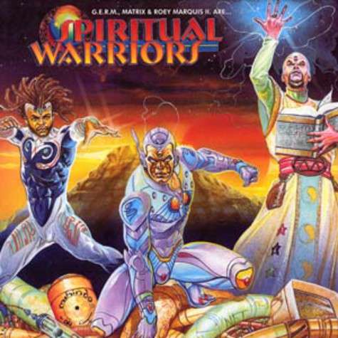 Spiritual Warriors (Germ, Matrix & Roey MArquis II) - Spiritual warriors