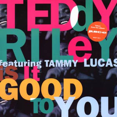 Teddy Riley - Is it good to you feat. Tammy Lucas