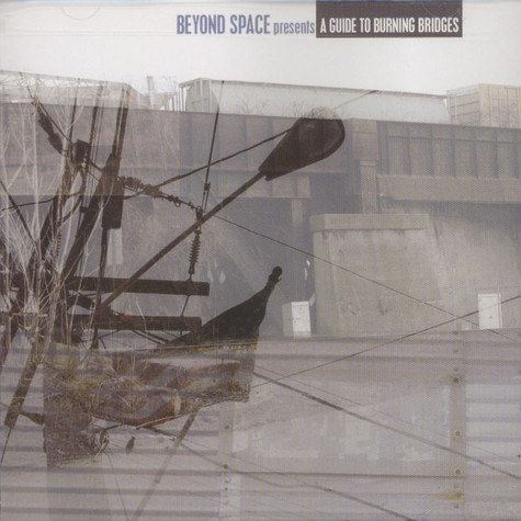 Beyond Space presents - A guide to burning bridges