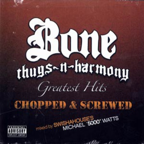 Bone Thugs-N-Harmony - Greatest hits chopped & screwed