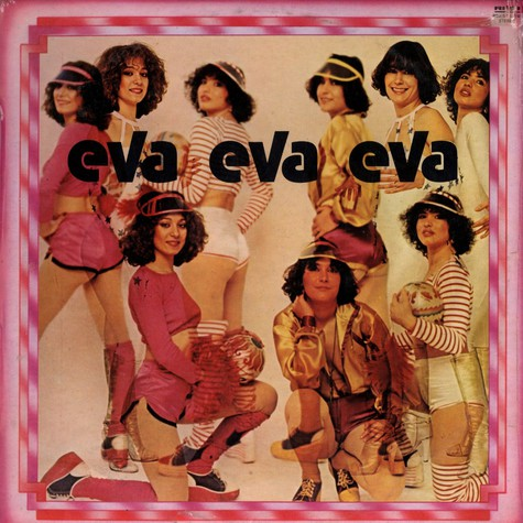 Eva Eva Eva - Love me please forever