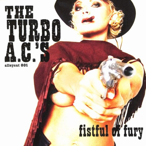 Turbo A.C.s, The - Fistful of fury