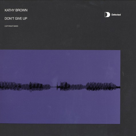 Kathy Brown - Don't give up Copyright remixes