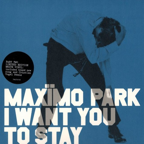 Maximo Park - I want to stay part 2