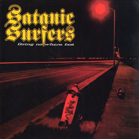 Satanic Surfers - Going nowhere fast