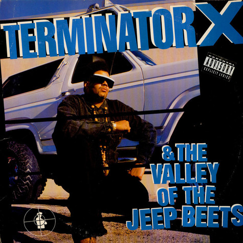 Terminator X - & the valley of the jeep beets