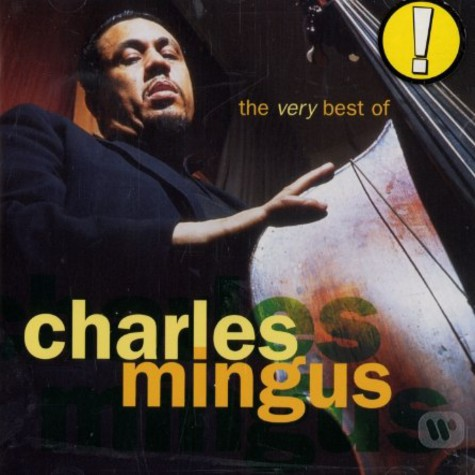 Charles Mingus - The very best of Charles Mingus