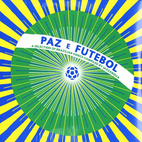 V.A. - Paz E Futbol - A Selection Of Brazilian Songs Compiled By Jazzanova