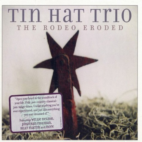 Tin Hat Trio - The rodeo eroded