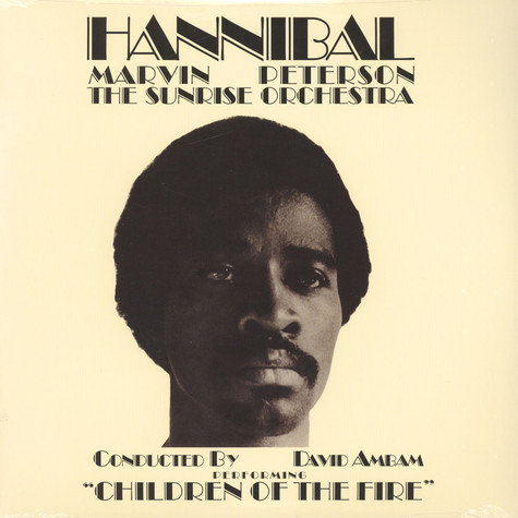 Hannibal Marvin Peterson & The Sunrise Orchestra - Children Of The Fire