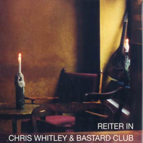 Chris Whitley & Bastard Club - Reiter in