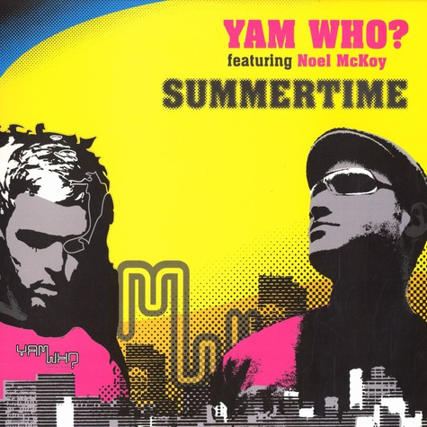 Yam Who - Summertime feat. Noel McKoy