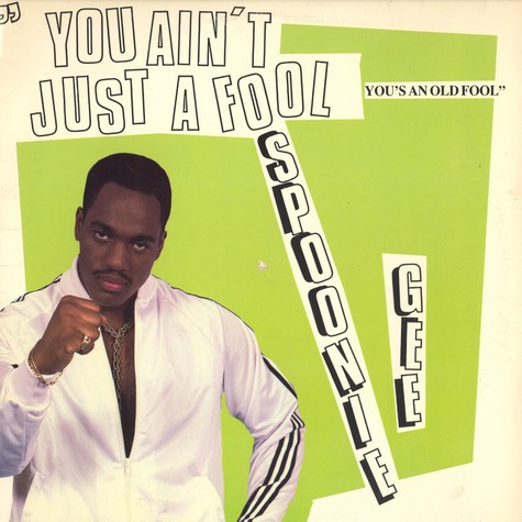 Spoonie Gee - You ain't just a fool you's an old fool