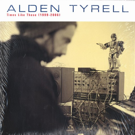 Alden Tyrell - Times like these (1999-2006)