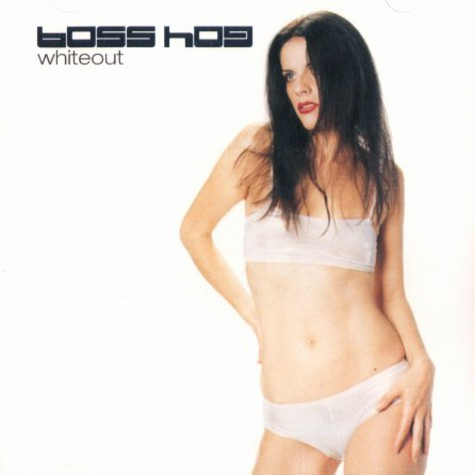 Boss Hog - Whiteout
