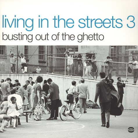 Living In The Streets - Volume 3 - busting out of the ghetto