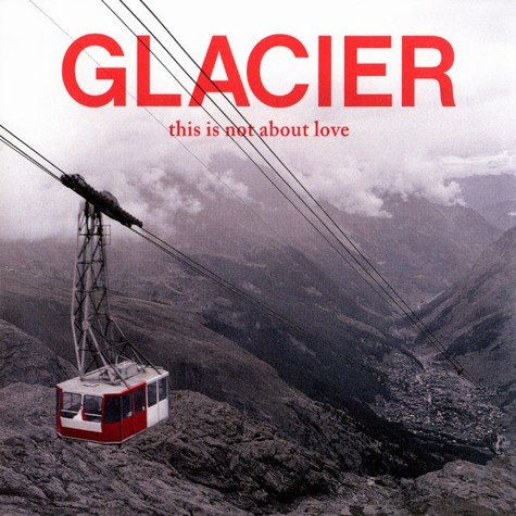 Glacier - This is not about love